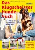 Das Klugscheisser-Hundebuch: Abenteuer Gassi - Beschäftigung ohne Hilfsmittel
