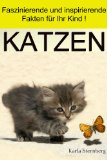 Tierbuch für Kinder - Katzen: faszinierende Katzenbilder und inspirierende Fakten für Ihr Kind!