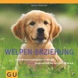 Welpen-Erziehung: Der 8-Wochen-Trainingsplan für Welpen. Plus Junghund-Training vom 5. bis 12. Monat (GU Tier - Spezial)